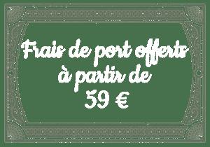 Frais de port offerts à partir de 59 €